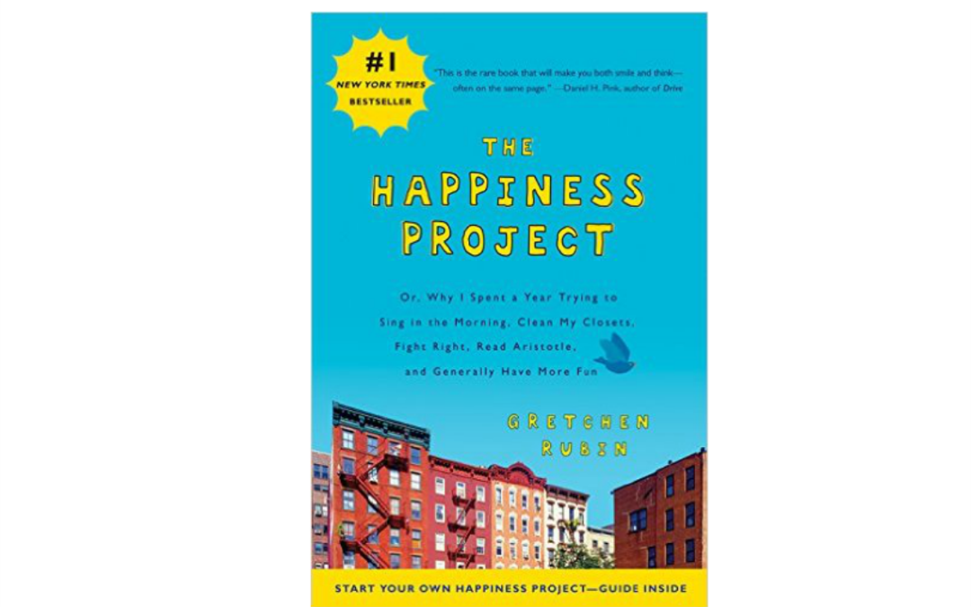 The Happiness Project – By Gretchen Rubin