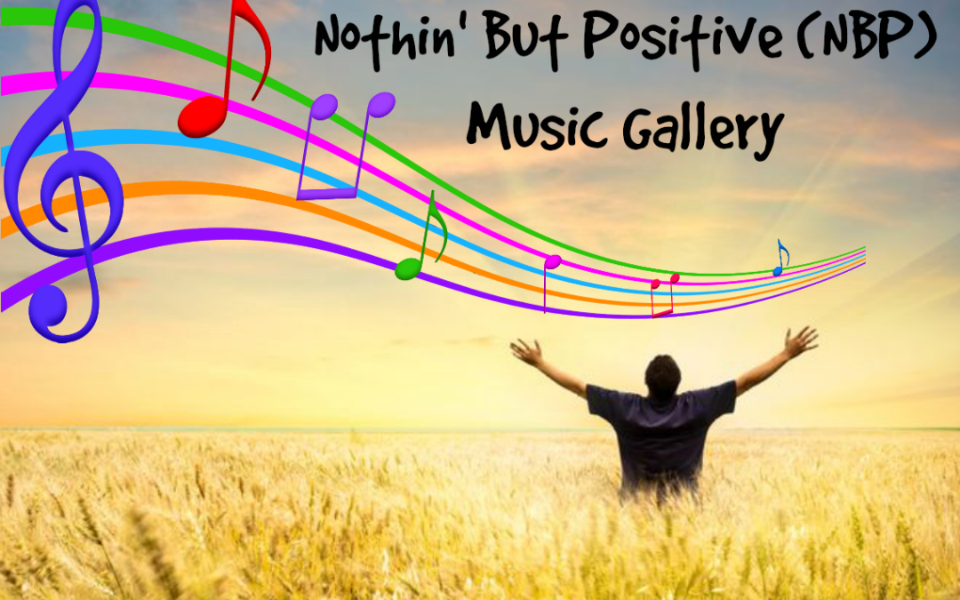 "The ""Nothin' But Positive"" (NBP) Music Gallery"