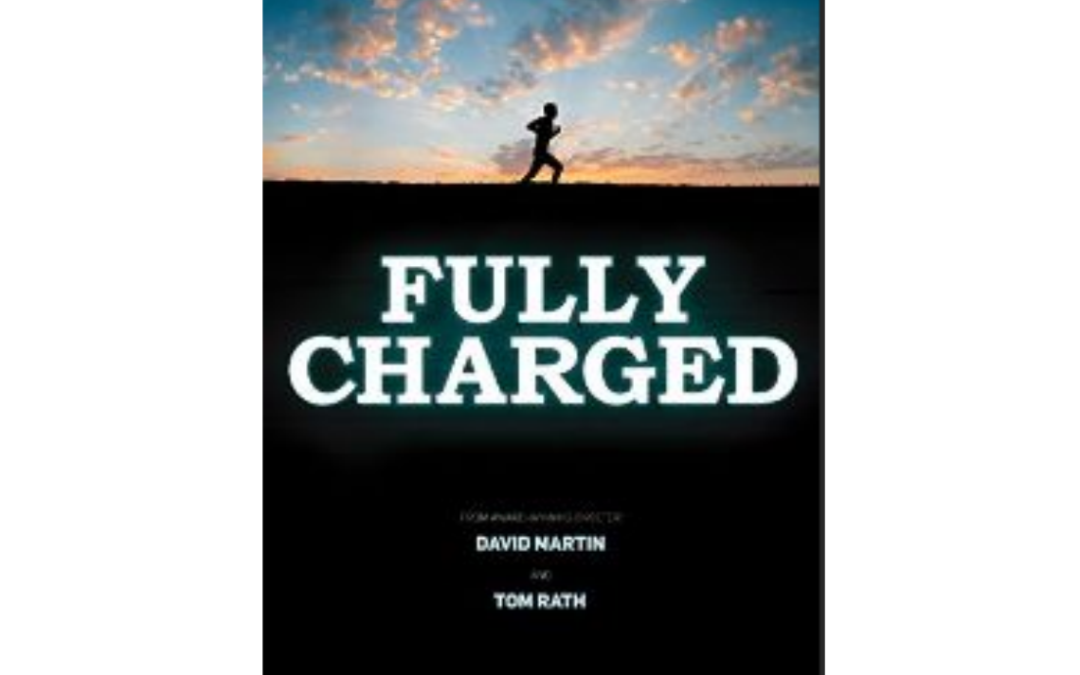 Fully Charged – The Film by Tom Rath and David Martin