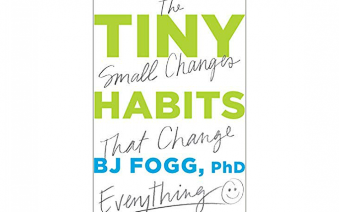 Tiny Habits That Create Big Change